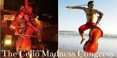 CelloJoe Presents The Cello MADNESS Congress