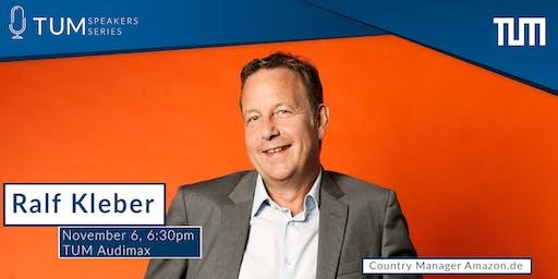 TUM Speakers Series: Ralf Kleber