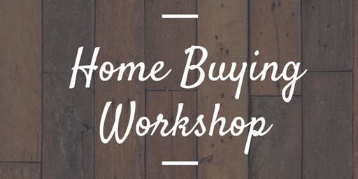 From 1st to 5th - Home Buying Workshop