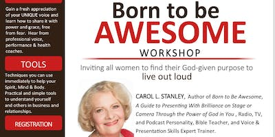 Born To Be Awesome Workshop