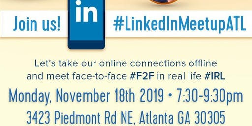 #LinkedInMeetupATL -take your online connections offline and meet #F2F #IRL