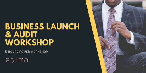 Business Launch and Audit Workshop