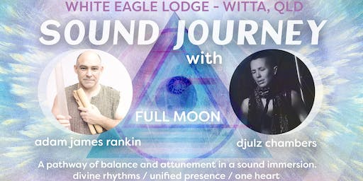 Sound Journey - Full Moon - White Eagle Lodge (Maleny QLD)