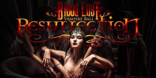 Blood Lust Vampire Ball: Resurrection