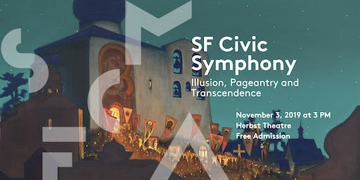SF Civic Symphony - Illusion, Pageantry and Transcendence