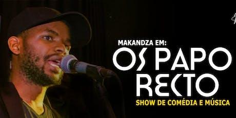 Show de muita gargalhada e música com MACANDZA tickets