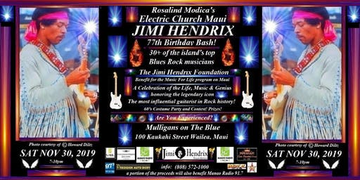 JIMI HENDRIX BIRTHDAY BASH! *JIMI HENDRIX FOUNDATION* ELECTRIC CHURCH MAUI
