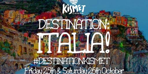 Destination Kismet: ITALIA