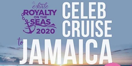 Royalty On The Sea Celebrity Cruise - Jamaica 2020 tickets