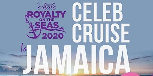 Royalty On The Sea Celebrity Cruise - Jamaica 2020