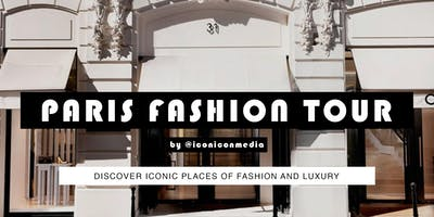 PARIS FASHION TOUR: DISCOVER ICONIC PLACES OF FASHION AND LUXURY