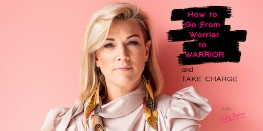 How To Go From Worrier to WARRIOR and take charge of your life & Career