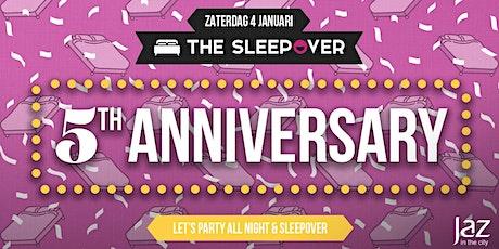 The Sleepover / 5-jarig bestaan tickets