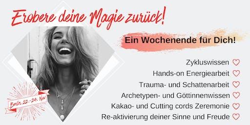 Erobere deine Magie zurück - ein Wochenend-Retreat für Frauen!