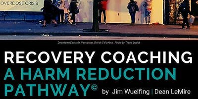 Recovery Coaching ~ A Harm Reduction Pathway