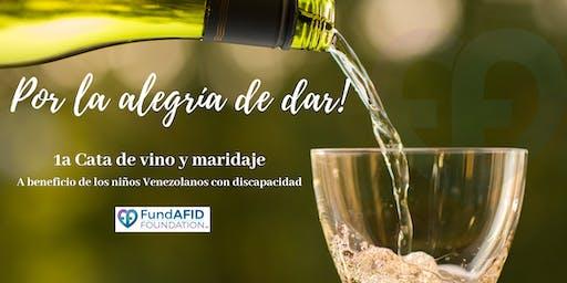 Por la alegría de dar!    Cata de Vinos y Maridaje a beneficio de Fundafid.