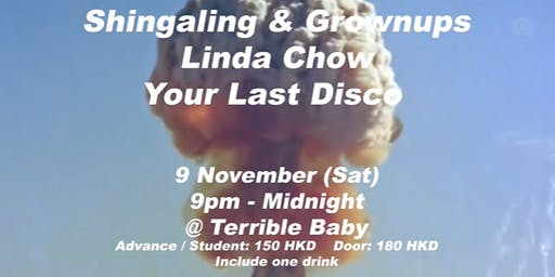 Shingaing & Grownups / Linda Chow / YLD Music Party @ Terrible Baby