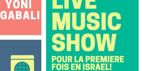 LIVE MUSIC SHOW Yoni Gabali et Michael Abitbol tickets