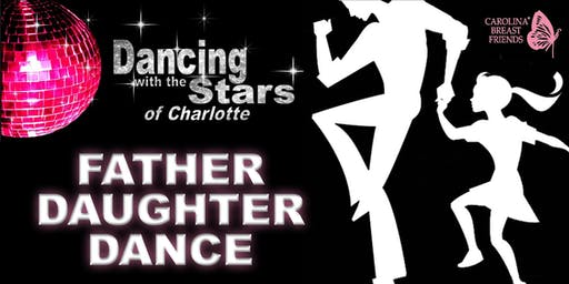 Father Daughter Dance - Dancing with the Stars of Charlotte