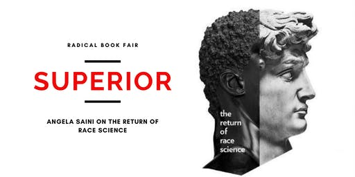 SUPERIOR: Angela Saini on the return of race science (Radical Book Fair)