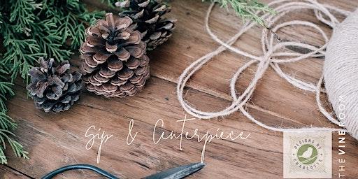 Sip & Centerpiece Holiday Workshop