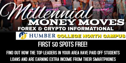 Humber  College Millennial Money Moves: Forex/Crypto Informational