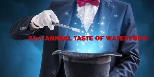 21st ANNUAL TASTE OF WATERFORD: THERE'S MAGIC IN EVERYONE!