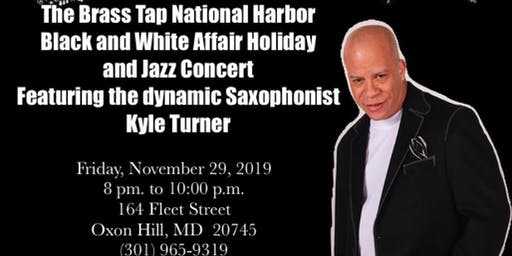 It's a Black and White Affair  ~ Jazz Holiday Event Featuring Kyle Turner