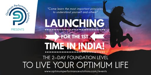 Special Launch in Delhi, India of The Foundation Level to Live Your Optimum Life - Dec 2019