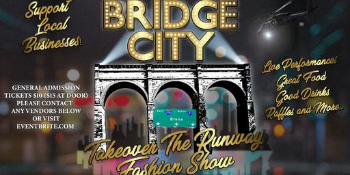 Bridge City Takeover The Runway Fashion Show Networking Event