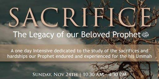 Sacrifice - The Legacy of our Beloved Prophet صلى الله عليه وسلم