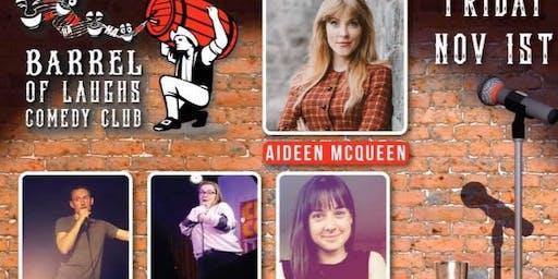 Barrel of Laughs Comedy Presents: Aideen McQueen