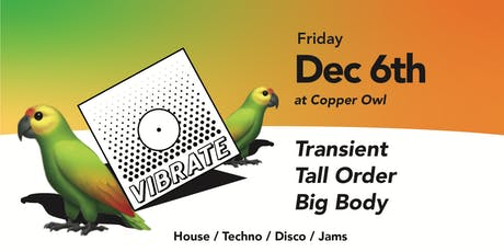 Vibrate w/ Transient, Tall Order and Big Body tickets
