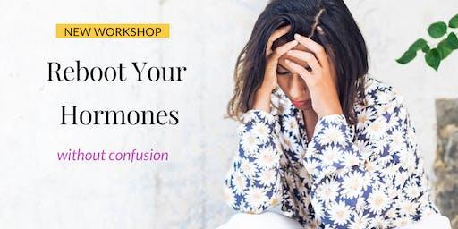 Reboot Your Hormones Workshop