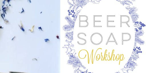 Beer-soap Making Workshop!