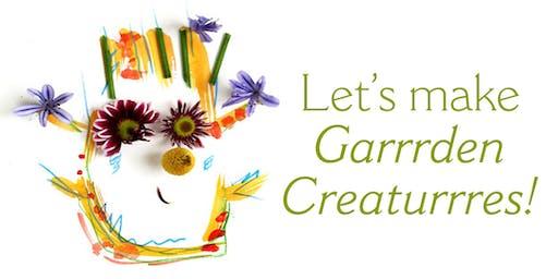 Garrrden Creaturrres Makeshop!