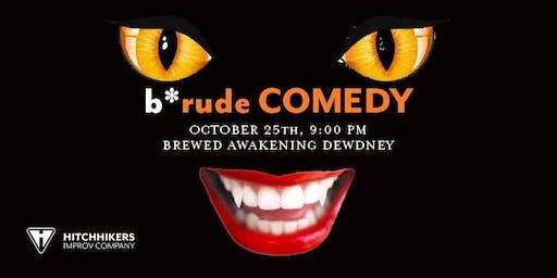 B*rude Comedy: Spooky-tober!