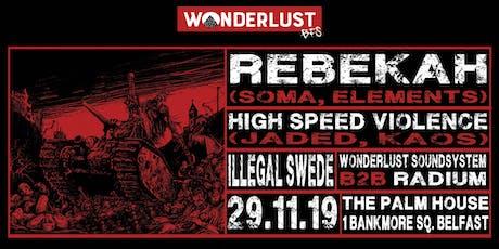 Wonderlust BFS w/ Rebekah & High Speed Violence tickets
