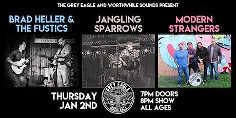 Brad Heller and The Fustics + Jangling Sparrow + Modern Strangers tickets
