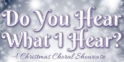 Delta Choral Society Presents: Do You Hear What I Hear
