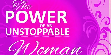The Power of an UNSTOPPABLE Woman tickets
