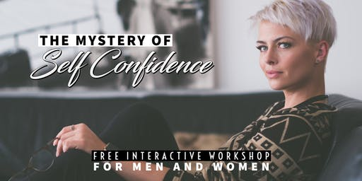 The Mystery of Self-confidence - Free Workshop in Dublin