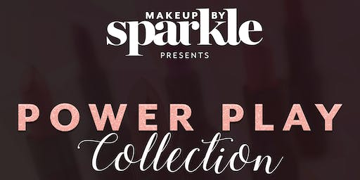 MakeUp By Sparkle: Power Play Collection VIP Pre-Launch