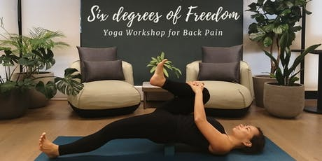 6 degrees of Freedom: Yoga & Sound healing for Back Pain Workshop tickets