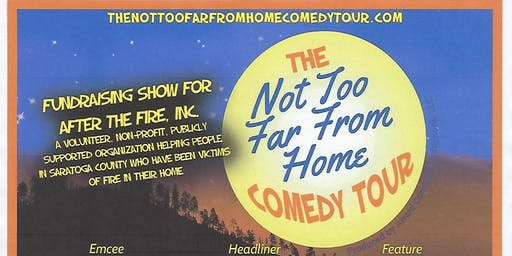 After the Fire Not Too Far From Home Comedy Show