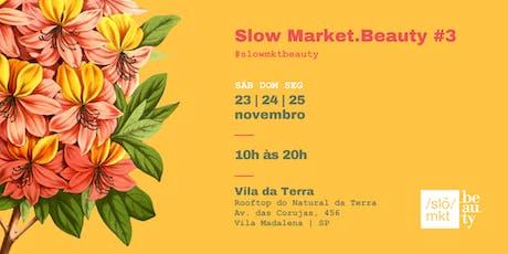 Slow Market.Beauty #3 ingressos