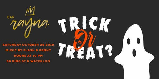 Bar Rayna Presents:Trick Or Treat