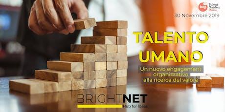 INSPIRATIONAL DAY: TALENTO UMANO di BrightNet   Hub for Ideas biglietti