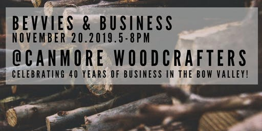 November Bevvies & Business Canmore Woodcrafters 40th Anniversary!