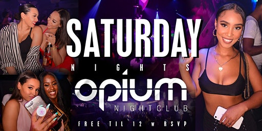 Opium Saturdays This Saturday at Opium Nightclub - Table Specials Available
